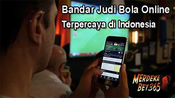 Bandar Judi Bola Online Terpercaya di Indonesia