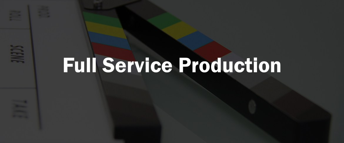 Full service video production