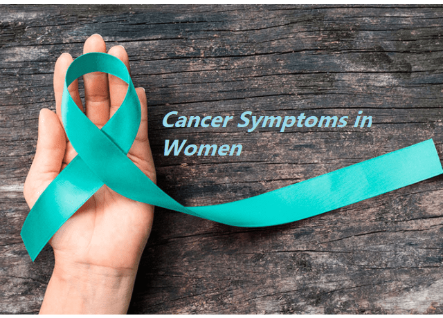 12 Cancer Symptoms in Women Must Know