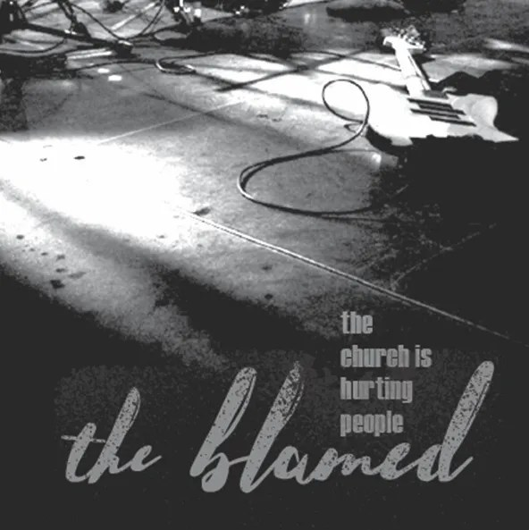 The Blamed - The Church Is Hurting People