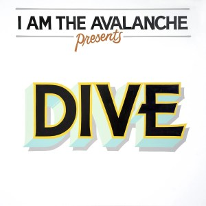 I Am The Avalanche Presents DIVE