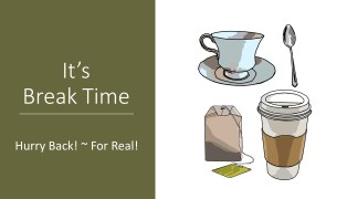 Infographic Coffee break; sage panel says It's break time, illustrations of cofee in cup and paper cup + tea My Persuasive Presentations