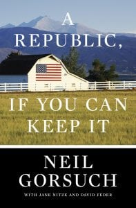 A Republic, If You Can Keep It, by Neil Gorsuch book cover