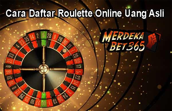 Cara Daftar Roulette Online Uang Asli