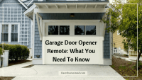 Garage Door Opener Remote: What You Need To Know