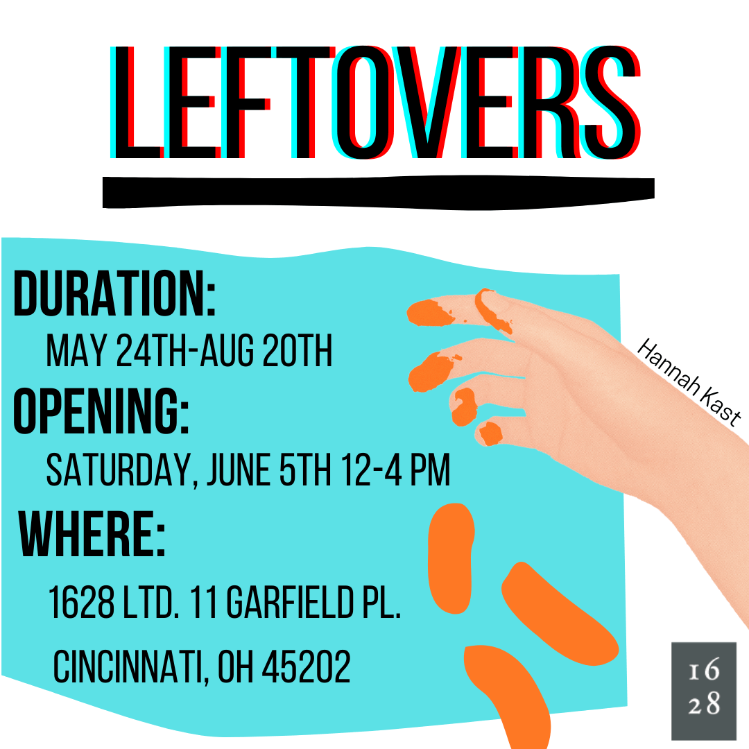 1628 Summer 2021 Art Exhibition: Leftovers