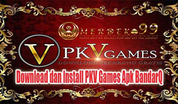 Download dan Install PKV Games Apk BandarQ