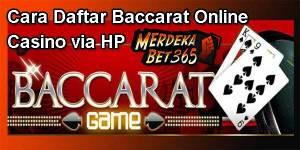 Cara Daftar Baccarat Online Casino via HP
