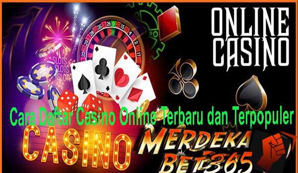 Cara Daftar Casino Online Terbaru dan Terpopuler