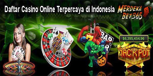 Daftar Casino Online Terpercaya di Indonesia