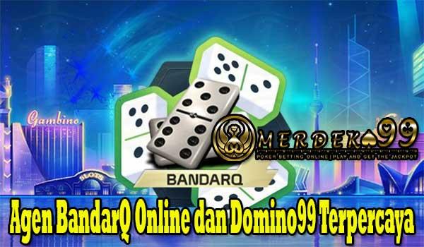 Agen BandarQ Online dan Domino99 Terpercaya