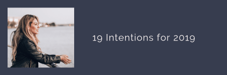 link button to blog post: 19 Intentions for 2019