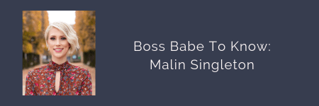 link button to blog post: Boss Babe To Know - Malin Singleton