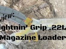 Lightnin' Grip .22LR Magazine Loader, Lightnin grip loader, rimfire, .22lr, shooting, shtf, prepper