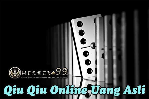 Qiu Qiu Online Uang Asli Terpercaya