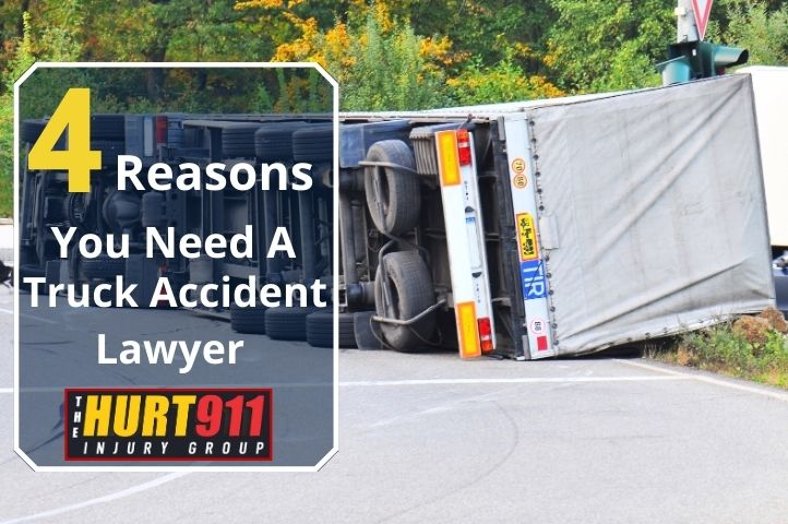 4 Reasons You Need a Truck accident Lawyer to Represent You