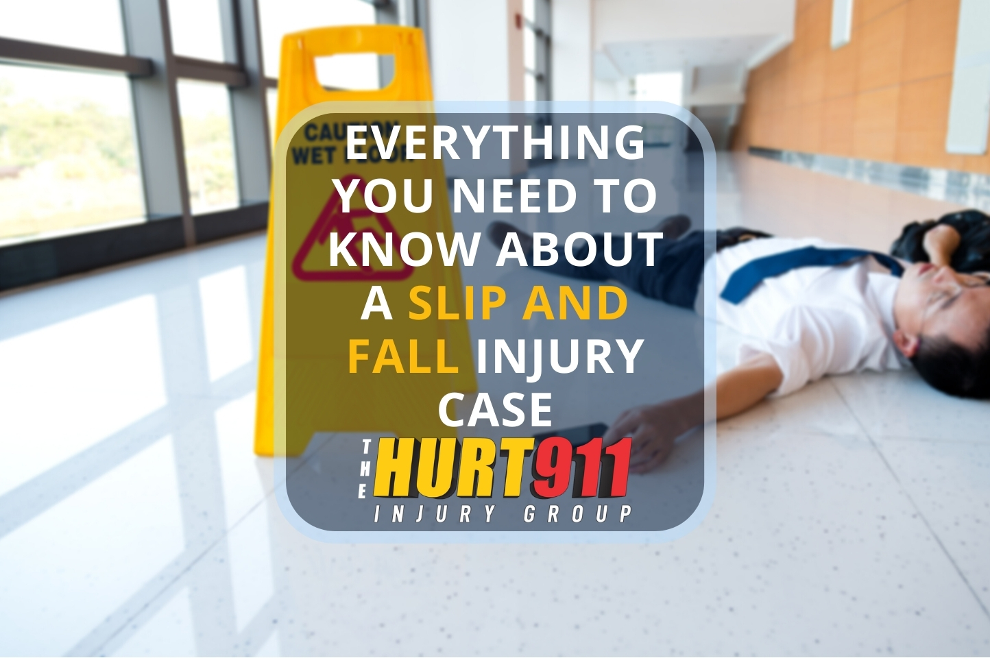 Everything You Need to Know About a Slip and Fall Injury Case