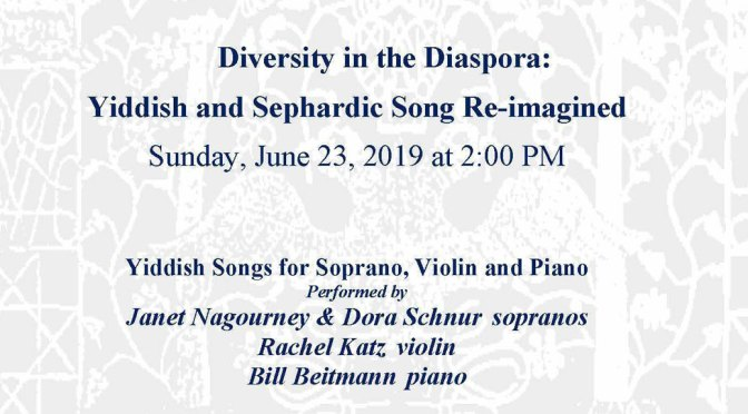 <b>Diversity in the Diaspora: Yiddish and Sephardic Song Re-imagined</b><br>Sunday, June 23 — 2:00 PM