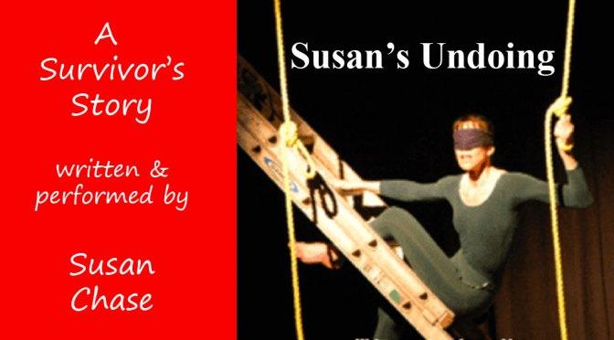 <b>Susan's Undoing – A Survivor's Story</b><br>Sunday, June 30 — 3:00 PM