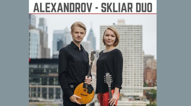 <b>Alexandrov – Skliar Duo: From Baroque to Bluegrass</b><br>Saturday, March 7 — 3:00 PM