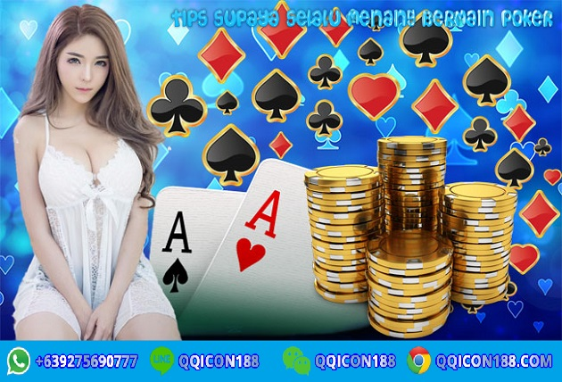 Tips Supaya Selalu Menang Bermain Poker