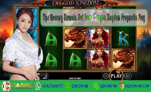 Tips Menang Bermain Slot Game Dragon Kingdom Pragmatic Play