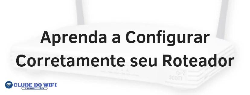 Imagem com dizeres: Aprenda a configurar corretamente seu roteador (Com os IPs 192.168.O.1.1 e 192.168.1.1)