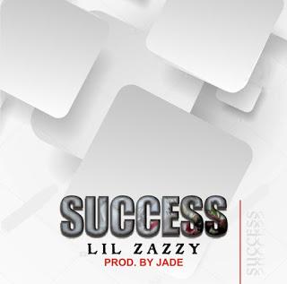 lil zazzy - sucess
