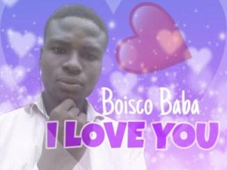 Boisco Baba – I Love You