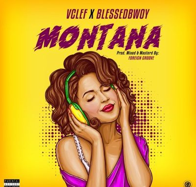 Vclef x Blessedbwoy – Montana