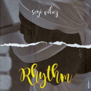 Seyi Vibez – Rhythm