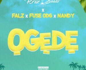Krizbeatz Ft. Falz x Fuse ODG & Nandy – Ogede