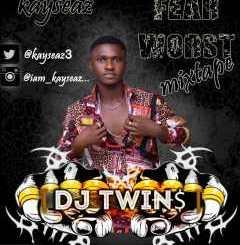 DJ twins x Kayseaz – Fear Worst