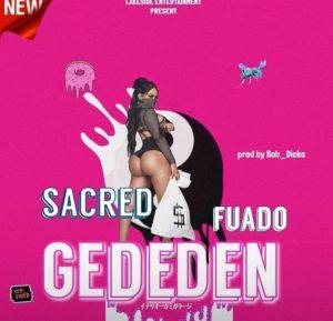 Sacred ft Fuado – Gededen