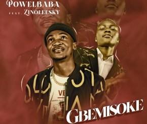 Powelbaba Ft. Zinoleesky – Gbemisoke (Remix)