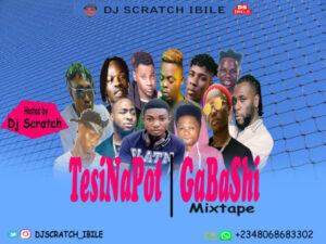 DJ Scratch Ibile – Tesinapot/Gabashi Mixtape