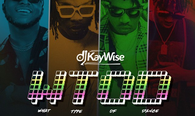 DJ Kaywise Ft. Mayorkun X Zlatan & Naira Marley – WTOD