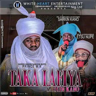 Prince Mk -Taka Lafiya Sariki Kano