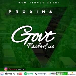 Proxima - Govt failed us