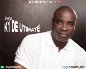Dj Scratch Ibile – Best Of K1 De Utimate Mix