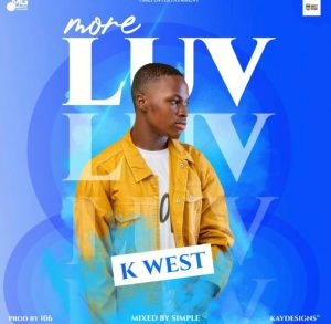 K West – More Luv