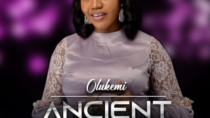 OLUKEMI – ANCIENT OF DAYS