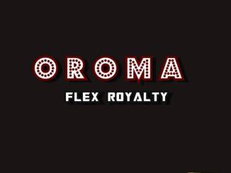 Flex Royalty – Oroma