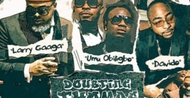 Larry Gaaga Ft Davido & Umu Obiligbo – Doubting Thomas