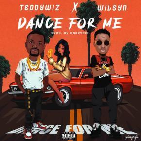 TeddyWiz Ft. Wilsyn – Dance For Me