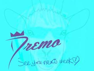 Dremo – See You Next Week