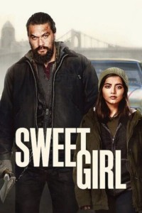 MOVIE: Sweet Girl (2021)