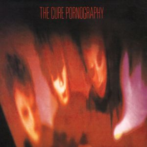 Music Tips: The Cure – Pornography
