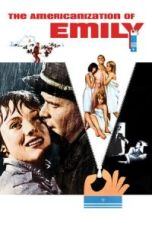 Nonton The Americanization of Emily Subtitle Indonesia Lk21 Ganool Layarkaca21 Indoxxi