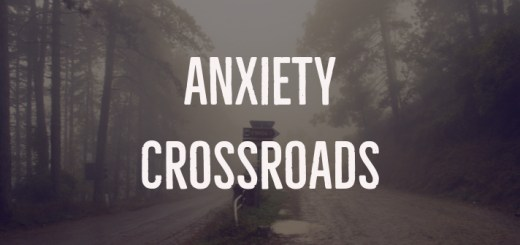 Anxiety Crossroads